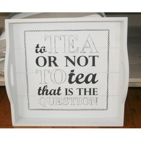 Dienblad Tea or Not 43 x 40 cm