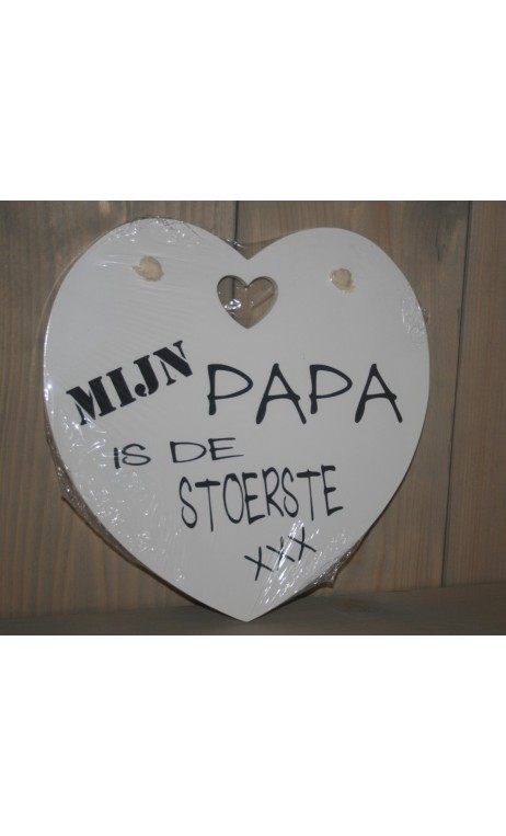 """Tekstbord wit hart: """"Mijn papa is de stoerste"""" 30 x30 cm"""